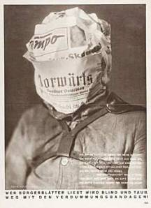 """""""Quien lee periódicos burgueses acaba ciego y sordo. ¡Fuera con los vendajes embrutecedores!"""", John Heartfield, 1930"""