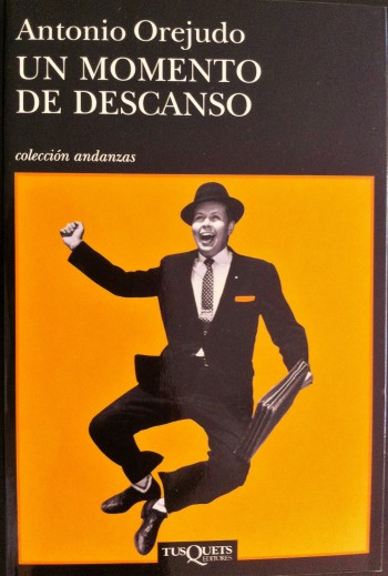 'Un momento de descanso', Antonio Orejudo. Tusquets Editores. Colección Andanzas | Foto: Mónica Solanas