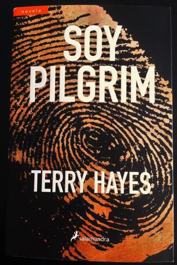 'Soy Pilgrim', Terry Hayes. Editorial Salamandra, Colección Novela |  Foto: Mónica Solanas