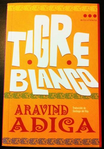 'Tigre blanco', Aravind Adiga. Roca Editorial Libros, colección Miscelánea | Foto: Mónica Solanas